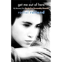 Get Me Out of Here: My Recovery from Borderline Personality Disorder (English Edition)