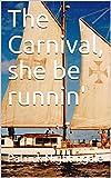 The Carnival, she be runnin'