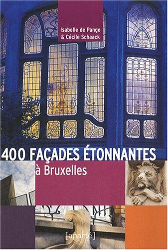 400 Façades étonnantes à Bruxelles par Isabelle de Pange