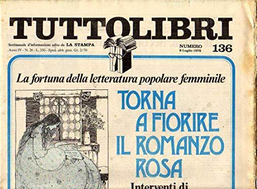 Tuttolibri n. 136 del Luglio 1978 Obdomero, De Chiruco, D'Annunzio