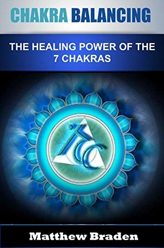 CHAKRA: Chakra Balancing - The Healing Power of the 7 Chakras (Chakra Clearing, Chakra Energy Healing, Chakra Healing) (chakra series Book 1) (English Edition)