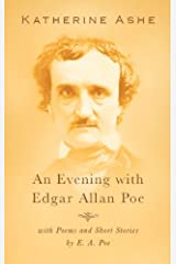 An Evening with Edgar Allan Poe: with Poems and Short Stories by E.A. Poe Kindle Edition