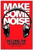 Telecharger Livres Hal Leonard Make Some Noise devenir le DJ de livre DVD (PDF,EPUB,MOBI) gratuits en Francaise