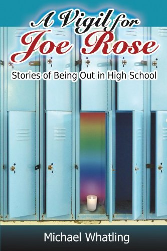 A Vigil for Joe Rose: Stories of Being Out in High School by Michael Whatling (2008-10-10) par Michael Whatling