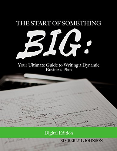 the-start-of-something-big-your-ultimate-guide-to-writing-a-dynamic-business-plan-english-edition