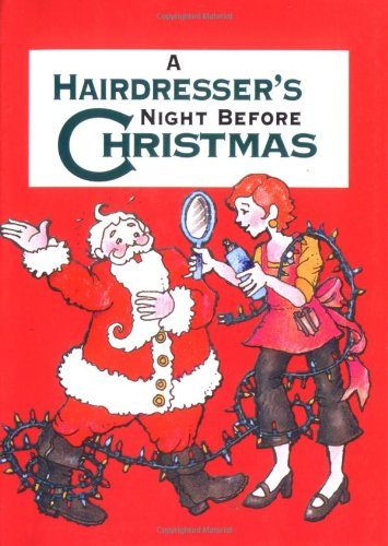 Hairdresser S Night Before Christmas A Night Before Christmas Gibbs