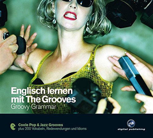 Englisch lernen mit The Grooves: Groovy Grammar.Coole Pop & Jazz Grooves / Audio-CD mit Booklet (The...