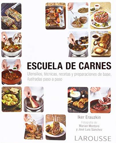 Escuela de carnes (Larousse - Libros Ilustrados/ Prácticos - Gastronomía) por Iker Erauzkin Cañada
