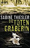 Die Totengräberin: Roman - Sabine Thiesler