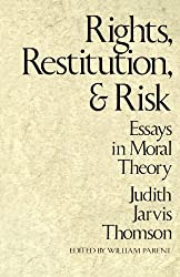 Rights, Restitution, and Risk: Essays in Moral Theory by Judith Jarvis Thomson (1986-01-01)