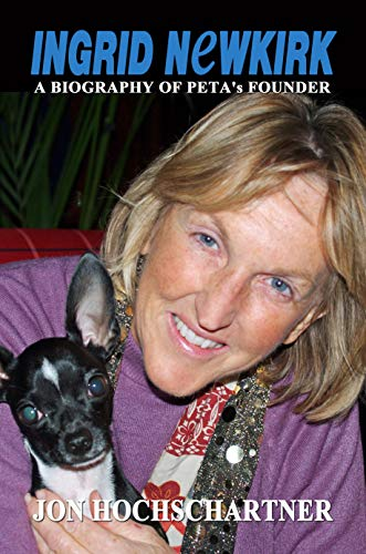Ingrid Newkirk: A Biography of PETA's Founder (English Edition)
