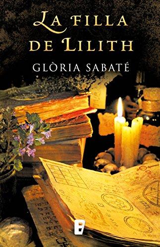 La filla de Lilith (Catalan Edition) por Glòria Sabaté