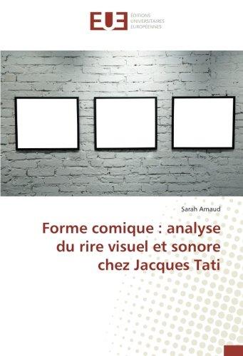 Forme comique : analyse du rire visuel et sonore chez Jacques Tati par Sarah Arnaud