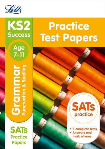 Letts KS2 SATs Revision Success - New Curriculum - KS2 English Grammar, Punctuation and Spelling Practice Test Papers