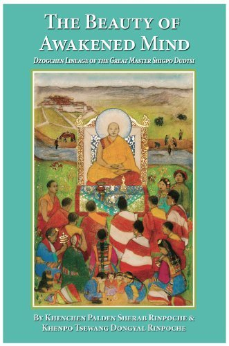The Beauty of Awakened Mind: Dzogchen Lineage of the Great Master Shigpo Dudtsi by Khenchen Palden Sherab Rinpoche (2013-01-01)