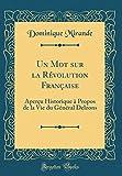 Un Mot Sur La Revolution Francaise: Apercu Historique a Propos de la Vie Du General Delzons (Classic Reprint)