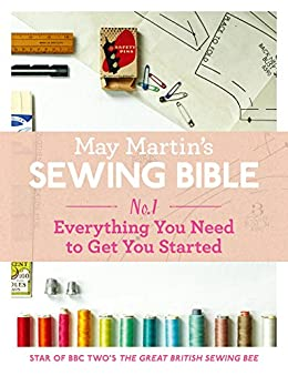 May Martin's Sewing Bible e-short 1: Everything You Need to Get You Started par [Martin, May]