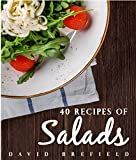 #8: 40 recipes of salads: Easy to prepare (A series of cookbooks Book 3)