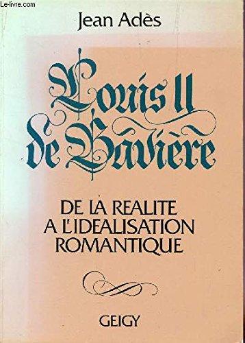 Louis II de bavière de la réalité à l'idéalisation romantique