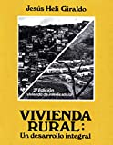 VIVIENDA RURAL: Un desarrollo integral (Spanish Edition)