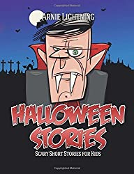 Halloween Stories: Spooky Short Stories for Kids, Jokes, and Coloring Book!: Volume 5 (Haunted Halloween Fun ) by Arnie Lightning (2015-09-30)