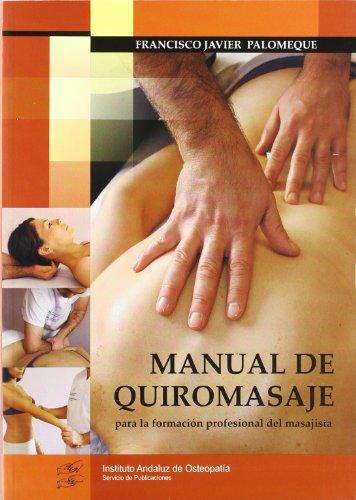 Descargar Libro Manual De Quiromasaje - Para La Formacion Profesional Del Masajista (Manuales) de F.J. Palomeque Vilches