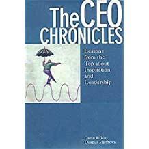 The CEO Chronicles: Lessons From the Top about Inspiration and Leadership by Glenn Rifkin (1999-11-25)