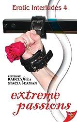 Extreme Passions (Erotic Interludes Book 4)