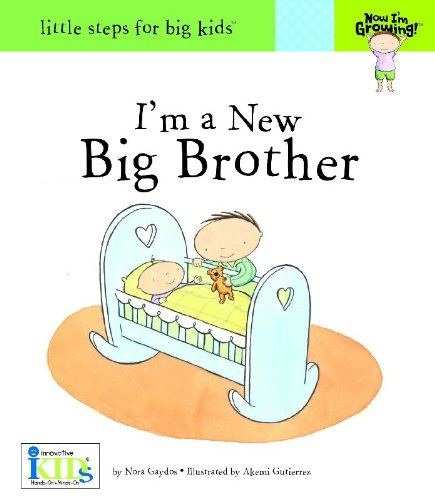 I'm a New Big Brother (Now I'm Growing!) por Nora Gaydos