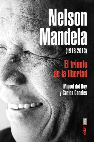 NELSON MANDELA.EL TRIUNFO DE LA LIBERTAD (Trazos de la Historia)