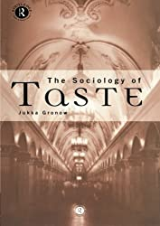 The Sociology Of Taste by Jukka Gronow (1997-01-30)