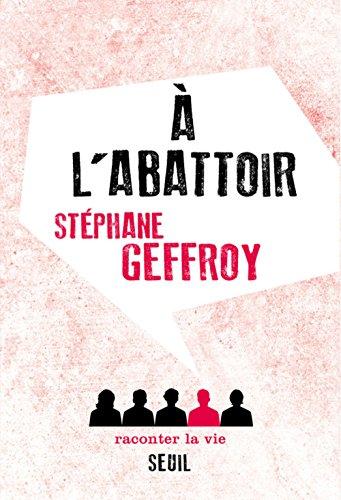 A l'abattoir par Stephane Geffroy