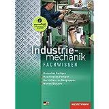 Metalltechnik Lernfelder Fachstufe: Industriemechanik Fachwissen: Schülerband, 4. Auflage, 2013