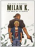 Milan K., Tome 1 et 2 - Pack en 2 volumes : Tome 1, Le prix de la survie ; Tome 2, Hurricane - Les Humanoïdes Associés - 02/03/2011