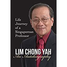 Lim Chong Yah: An Autobiography: Life Journey of a Singaporean Professor