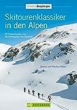 Skitourenklassiker in den Alpen - Janina Meier Markus Meier