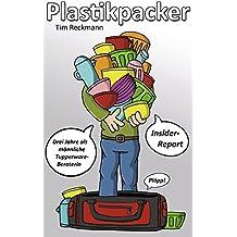 Plastikpacker: Drei Jahre als männliche Tupperware-Beraterin