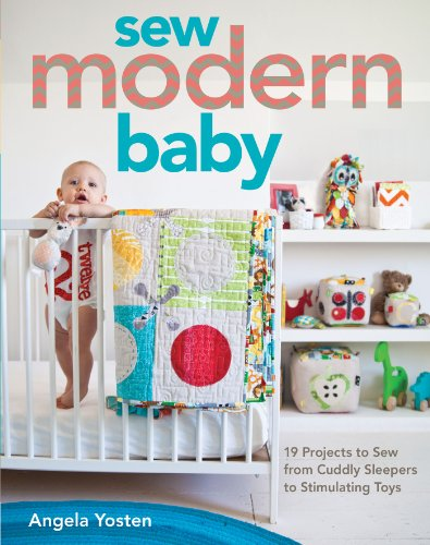 Sew Modern Baby: 19 Projects to Sew from Cuddly Sleepers to Stimulating Toys (English Edition) - Soft-sleeper