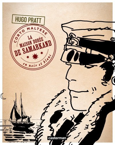 Corto Maltese, Tome 9 : La Maison dorée de Samarkand de Hugo Pratt (25 février 2012) Broché