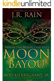 Moon Bayou (Samantha Moon Case Files Book 1) (English Edition)
