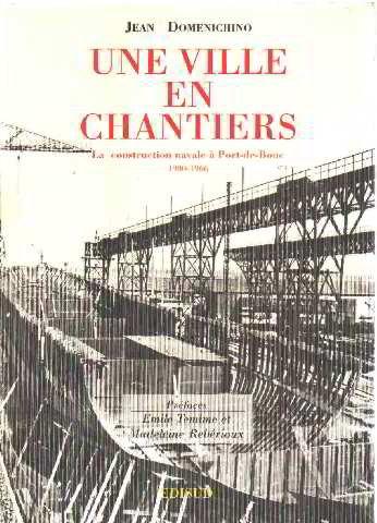 UNE VILLE EN CHANTIERS. La construction navale à Port-de-Bouc, 1900-1966