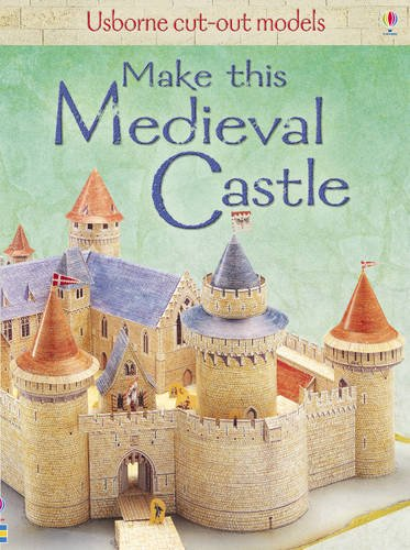 Make This Medieval Castle (Usborne Cut Out Models) por Iain Ashman