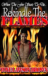 Rekindle The Flames (The Men of CLE-FD Book 4)