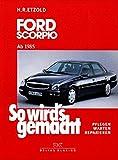 So wird's gemacht, Bd. 87: Ford Scorpio von 4/85 bis 6/98 - Limousine / Fliessheck / Kombi (Turnier)