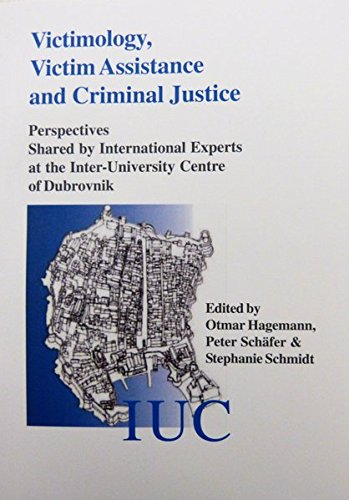 Victimology, Victim Assistance and Criminal Justice: Perspectives Shared by Inernational Experts at the Inter-University Centre of Dubrovnik ... der Hochschule Niederrhein Mönchengladbach)