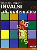 Per allenarsi alle prove INVALSI di matematica. Con espansione online. Per le Scuole superiori
