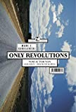 Only Revolutions. Roman.: The Democracy of Two Setout & Chronologically Arranged