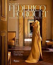 Frederico Forquet: A Life in Style: Fashion ? Interiors ? Gardens