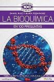 La Bioquímica en 100 preguntas (100 Preguntas Esenciales)