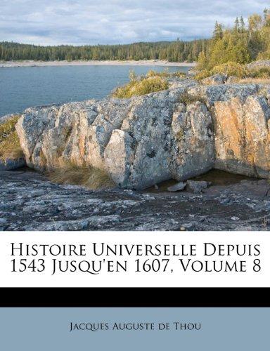 Histoire Universelle Depuis 1543 Jusqu'en 1607, Volume 8
